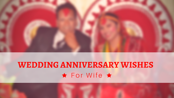 Anniversary Quotes For Wife, (Anniversary Messages For Wife)