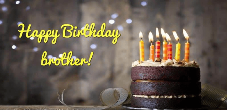 Birthday Wishes For Brother (Happy Birthday Brother)