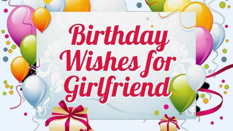 Birthday Wishes For Girlfriend (Birthday message for girlfriend)