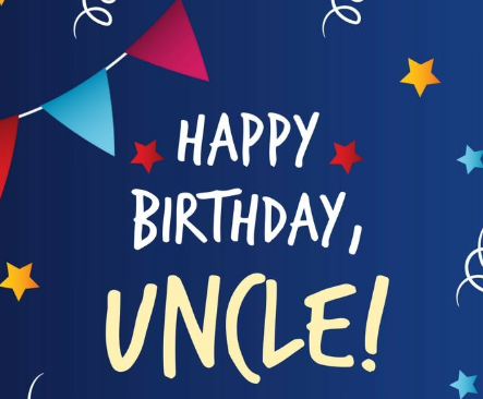 Birthday Wishes For Uncle, Happy Birthday Quotes For Uncle