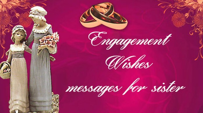 Engagement Wishes For Sister, Congratulation Messages
