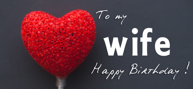 Romantic Birthday Wishes For Wife (Happy Birthday Wife Funny Quotes)