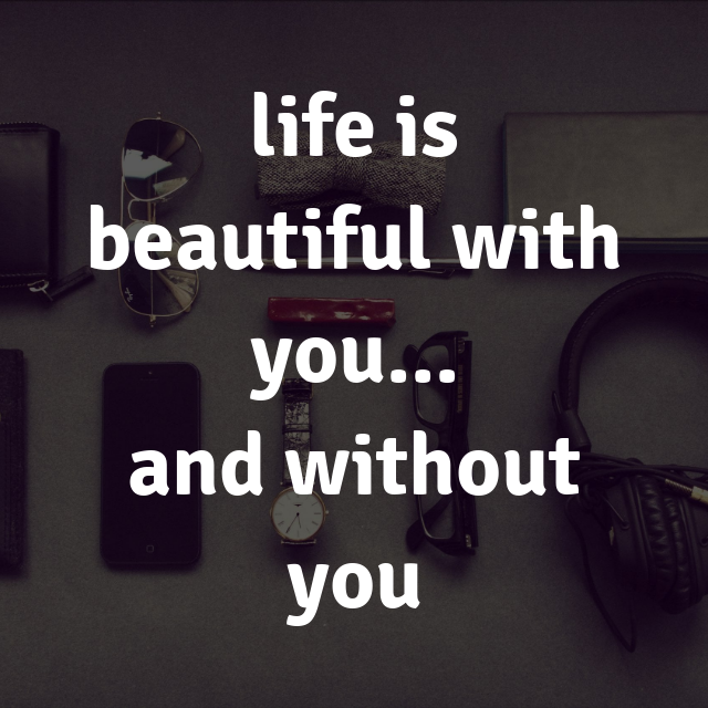 Life is wonderful quotes